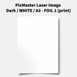 PixMaster Laser Image Dark / WHITE / A3 - FOIL 1 (print)